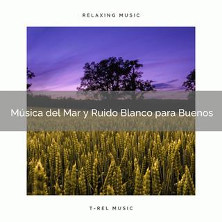 Música Del Mar Y Ruido Blanco Para Buenos