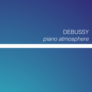 Debussy - Piano Atmosphere