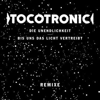 Die Unendlichkeit / Bis Uns Das Licht Vertreibt (Remixe)