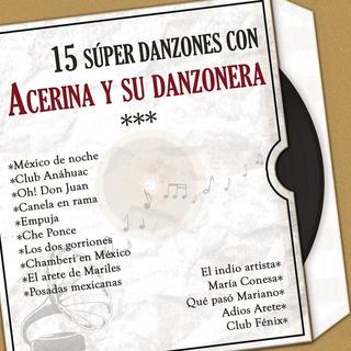 15 Super Danzones Con Acerina Y Su Danzonera (Versiones Originales)