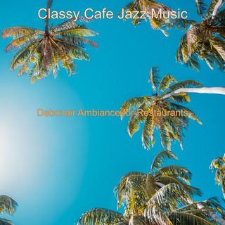Debonair Ambiance For Restaurants