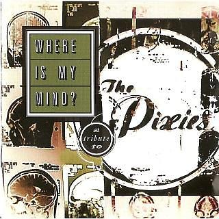 Where Is My Mind:A Tribute To The Pixies