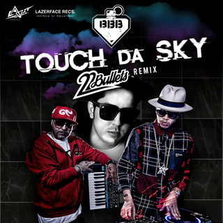Touch Da Sky (feat. Da Endorphine) (22 Bullets Remix)