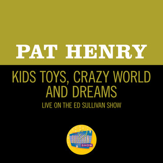 Kids Toys, Crazy World And Dreams (Live On The Ed Sullivan Show, December 2, 1962)