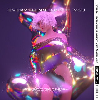Everything About You (Feat. Your Friend Polly) (Karim Naas Club Mix)