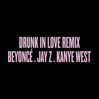 Drunk In Love (Remix)