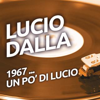Lucio Dalla - 1967 ...Un Po' DI Lucio