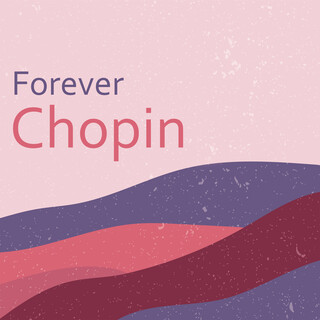 Forever Chopin