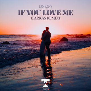 If You Love Me (Farkas Remix)