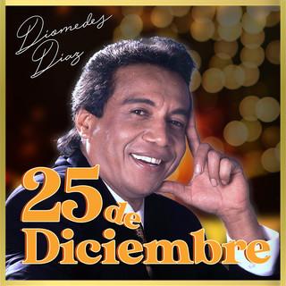 Diomedes Diaz:25 De Diciembre