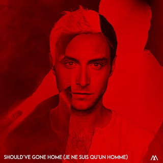 Should've Gone Home (Je Ne Suis Qu'un Homme)