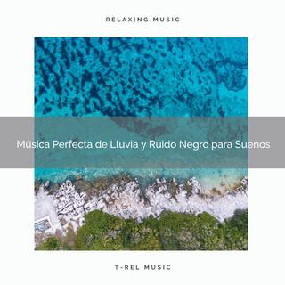 Música Perfecta De Lluvia Y Ruido Negro Para Suenos