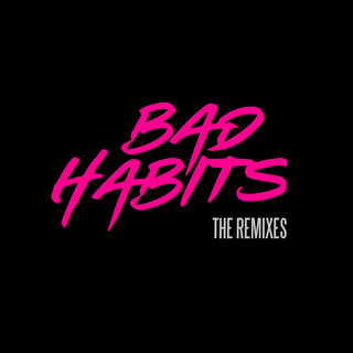 Bad Habits (The Remixes)