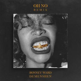 Oh No (Feat. Demenshen) (Remix)