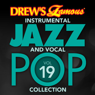 Drew\'s Famous (Instrumental) Jazz And Vocal Pop Collection (Vol. 19)