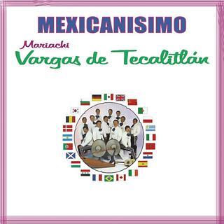 Mexicanisimo - Mariachi Vargas De Tecalitlan