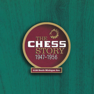 The Chess Story 1947 - 1956