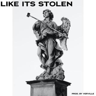 Like Its Stolen