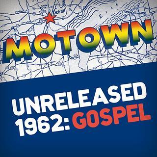 Motown Unreleased 1962:Gospel