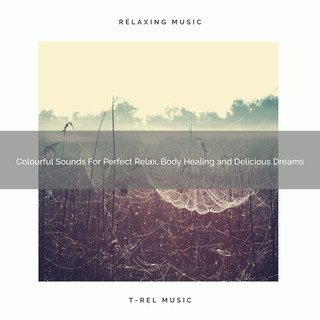 Colourful Sounds For Perfect Relax, Body Healing And Delicious Dreams