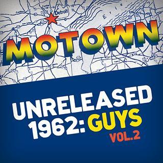 Motown Unreleased 1962:Guys, Vol. 2