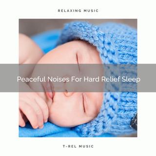 Peaceful Noises For Hard Relief Sleep