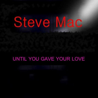 Until You Gave Your Love