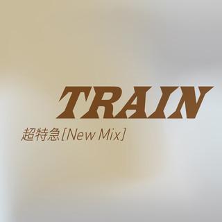 TRAIN (New Mix) (Train New Mix)