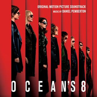 Ocean's 8 (Original Motion Picture Soundtrack) (瞞天過海:八面玲瓏電影原聲帶)