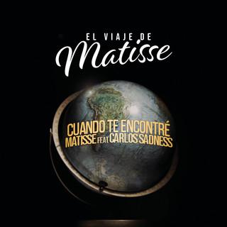 Cuando Te Encontré (El Viaje De Matisse)