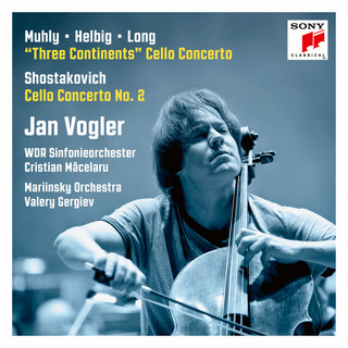 Muhly / Helbig / Long:Three Continents, Shostakovich:Cello Concerto No. 2