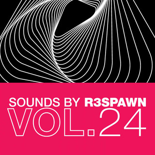 Sounds By R3SPAWN, Vol. 24