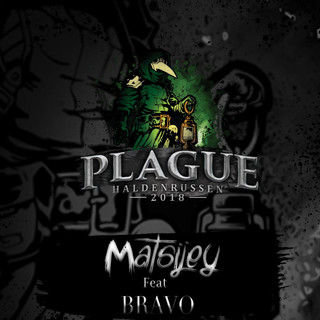 Plague 2018 (Feat. Bravo Maine)