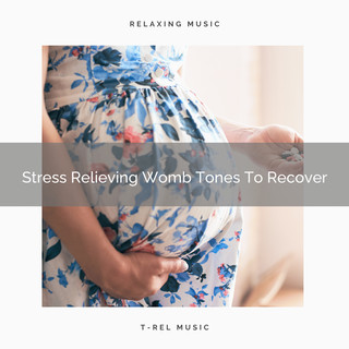Stress Relieving Womb Tones To Recover