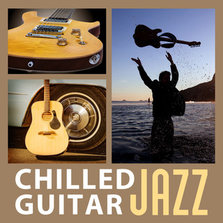 Chilled Guitar Jazz - Guitar & Piano Jazz, Ambient Jazz Lounge, Relax Jazz, Smooth Jazz, Cafe Music, Ambient Jazz Club