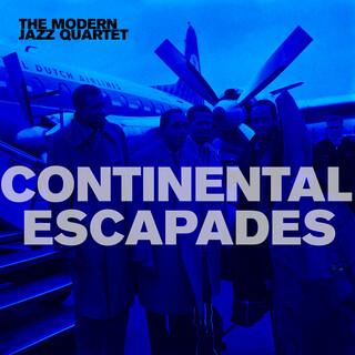 Continental Escapades