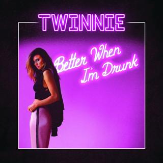 Better When I\'m Drunk