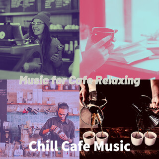 Music For Cafe Relaxing