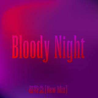 Bloody Night (New Mix) (Bloody Night New Mix)