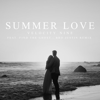 Summer Love (Feat. Find The Ghost) (Bro Justin Remix)