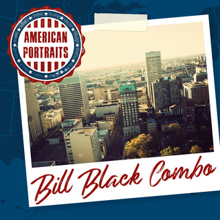 American Portraits:Bill Black Combo
