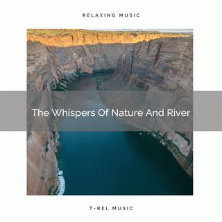 The Whispers Of Nature And River