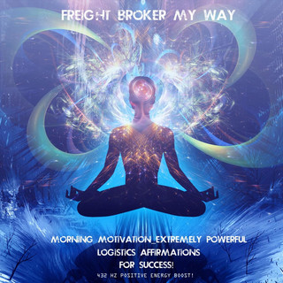 I Am Logistics Anthem - Daily Meditation Vibes For Success