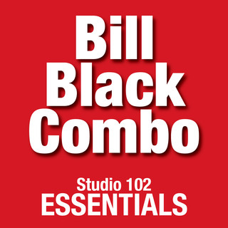 Bill Black Combo:Studio 102 Essentials