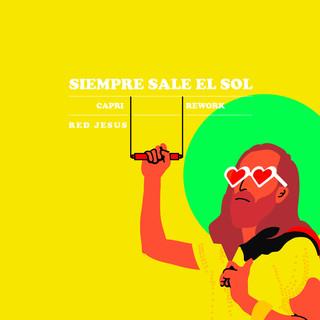 Siempre Sale El Sol (Capri Rework)