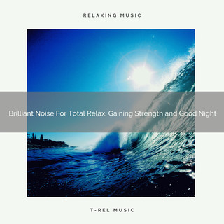 Brilliant Noise For Total Relax, Gaining Strength And Good Night