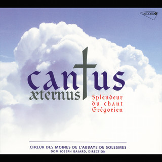 Cantus Aeternus, Splendeur Du Chant Grégorien