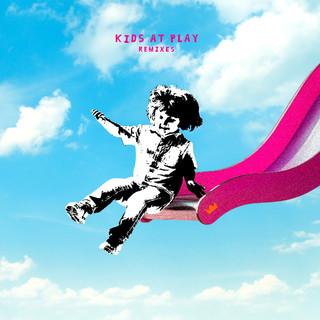 Kids At Play - EP (Remixes)