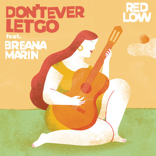 Don't Ever Let Go (Feat. Breana Marin)