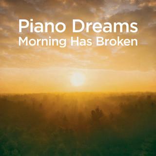 Piano Dreams - Morning Has Broken